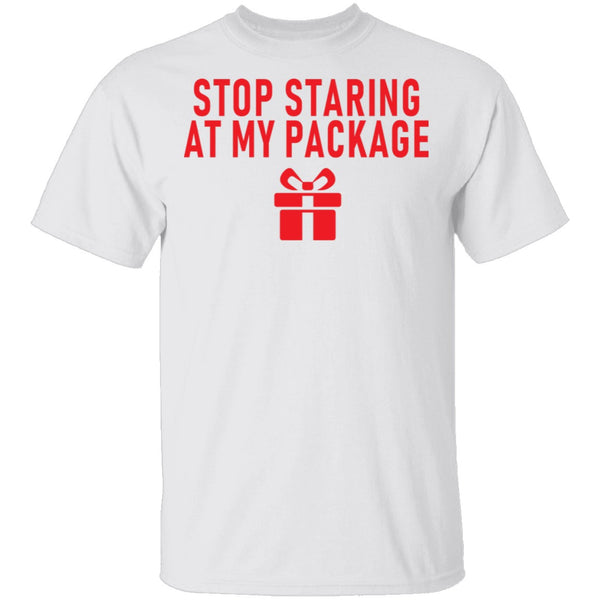 Stop Staring At My Package T-Shirt CustomCat