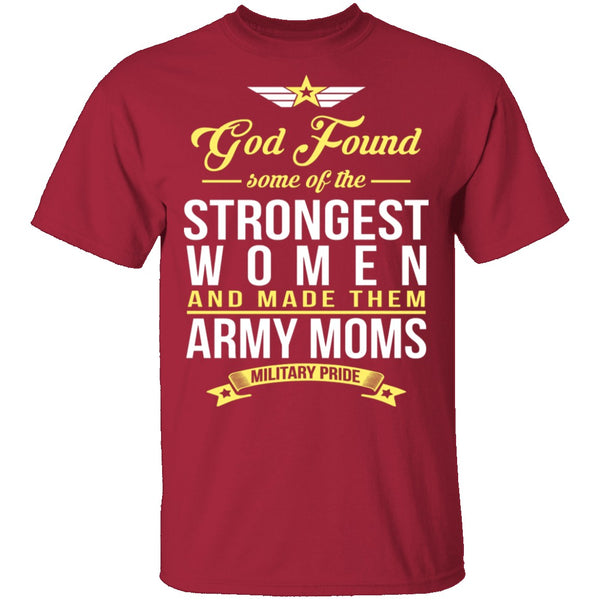 Strongest Women Are Army Moms T-Shirt CustomCat