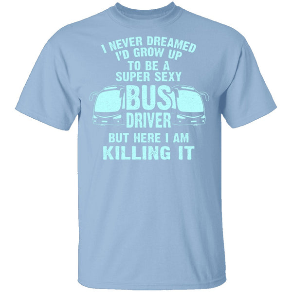 Super Sexy Bus Driver T-Shirt CustomCat