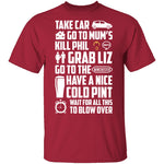 Take Car Go To Mums T-Shirt CustomCat
