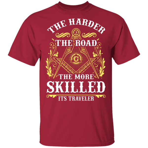 The Harder The Road The More Skilled It's Traveler T-Shirt CustomCat