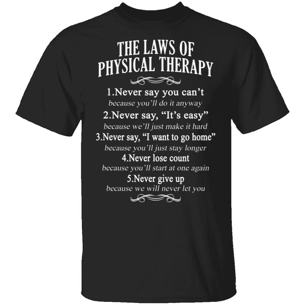 The Laws Of Physical Therapy T-Shirt CustomCat