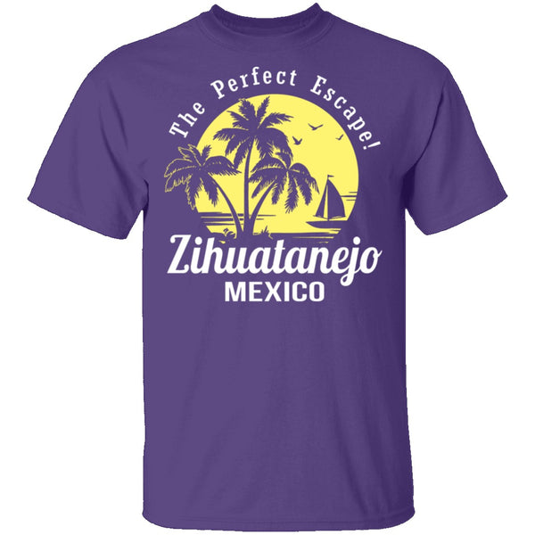 The Perfect Escape Zihuatanejo Mexico T-Shirt CustomCat