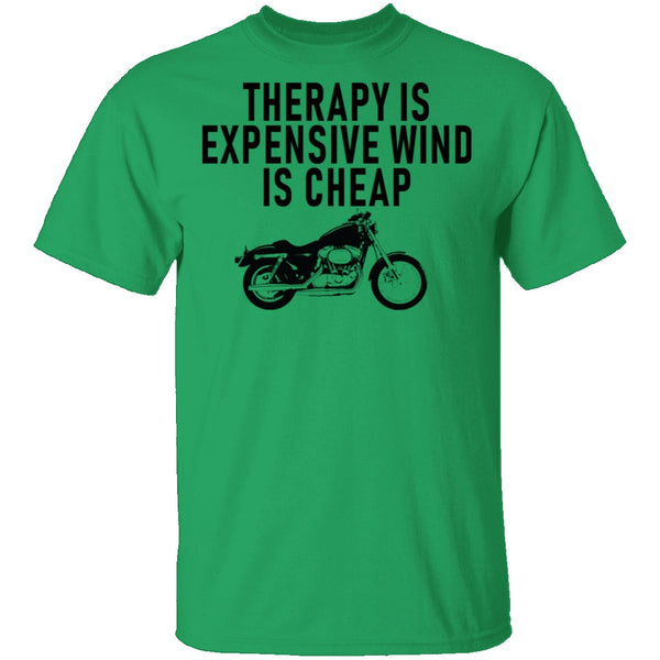 Therapy Is Expensive Wind Is Cheap Motorcycle T-Shirt CustomCat