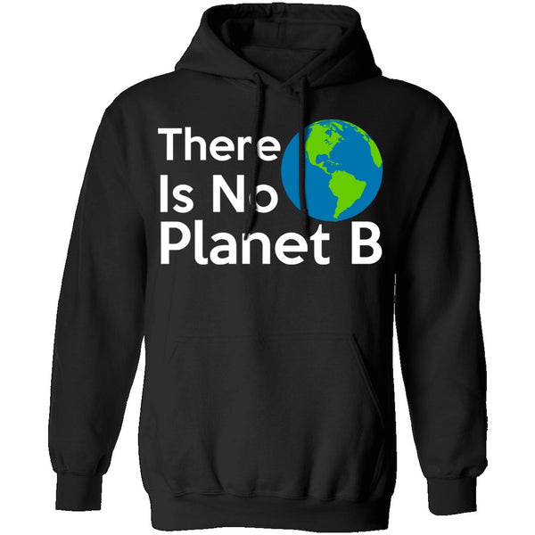 There Is No Planet B T-Shirt CustomCat