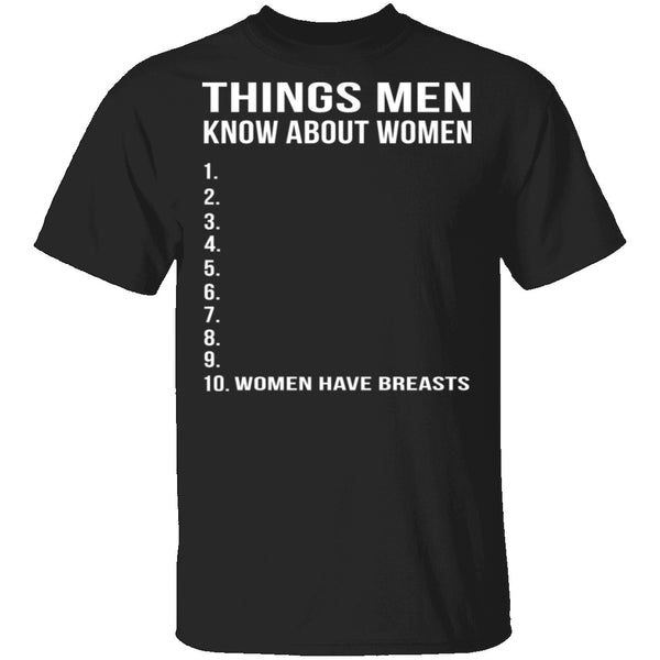 Things Men Know About Women T-Shirt CustomCat