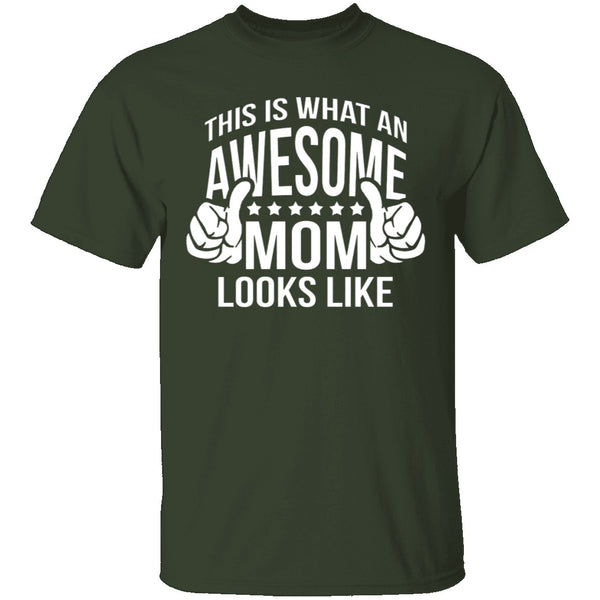 This Is What An Awesome Mom Looks Like T-Shirt CustomCat