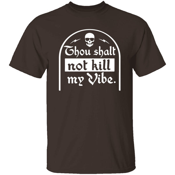 Thou Shalt Not Kill My Vibe T-Shirt CustomCat