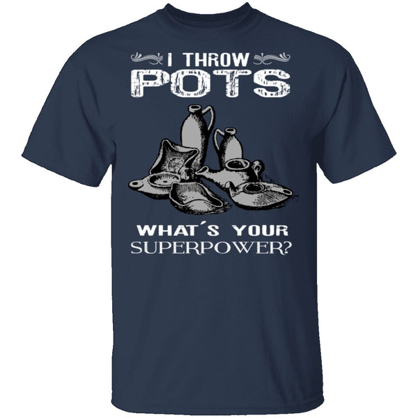 Throw Pots T-Shirt CustomCat