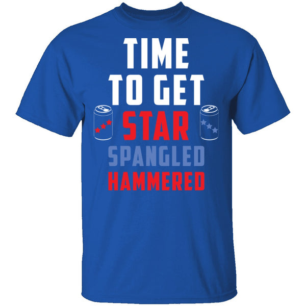 Time To Get Star Spangled Hammered T-Shirt CustomCat