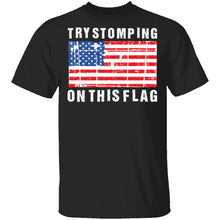Try Stomping On This Flag T-Shirt