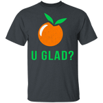 U Glad T-Shirt CustomCat