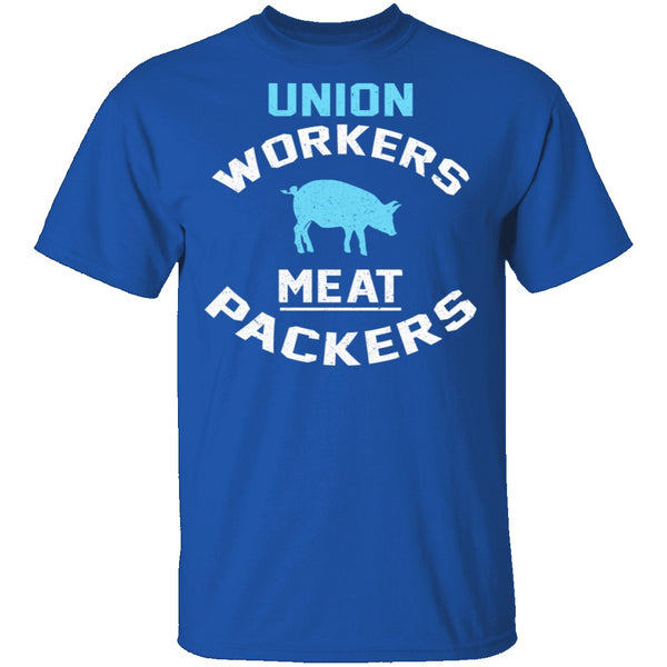 Union Workers Meat Packers T-Shirt CustomCat