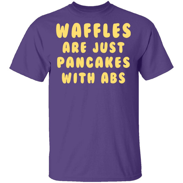 Waffles Are Pancakes With Abs T-Shirt CustomCat