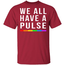 We All Have A Pulse T-Shirt
