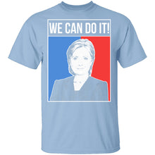 We Can Do It Hillary T-Shirt