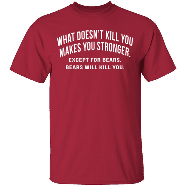 What Doesn't Kill You T-Shirt CustomCat