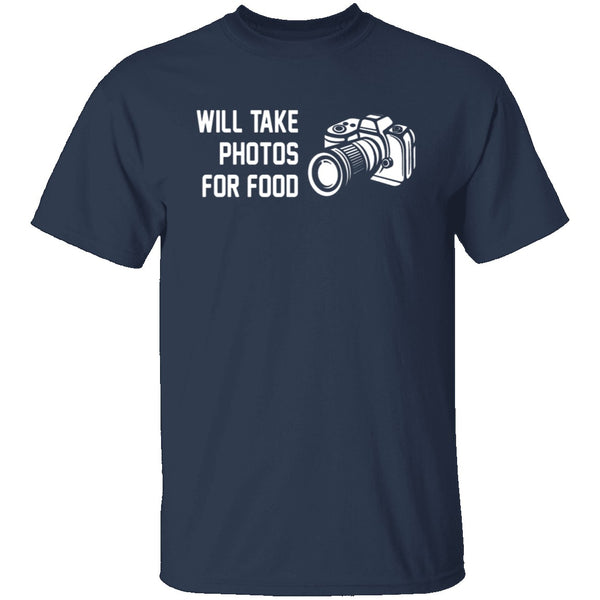 Will Take Photos For Food T-Shirt CustomCat