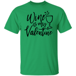 Wine Is My Valentine T-Shirt CustomCat