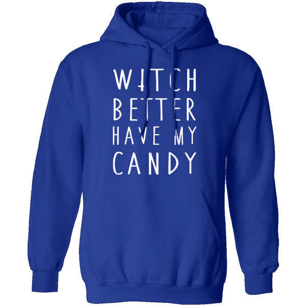 Witch Better Have My Candy T-Shirt CustomCat