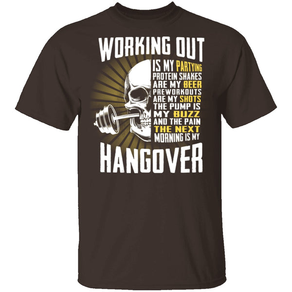 Working Out Is My Partying T-Shirt CustomCat