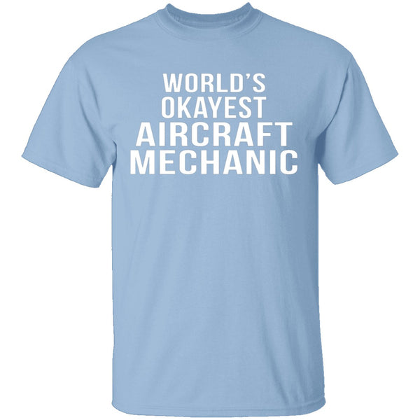 World's Okayest Aircraft Mechanic T-Shirt CustomCat