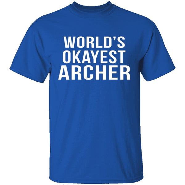 World's Okayest Archer T-Shirt CustomCat