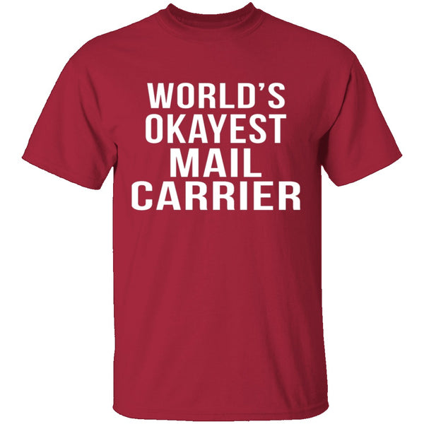 World's Okayest Mail Carrier T-Shirt CustomCat