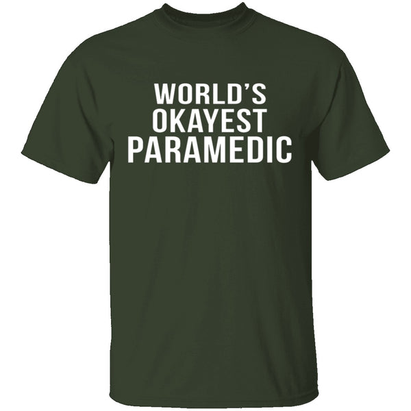 World's Okayest Paramedic T-Shirt CustomCat
