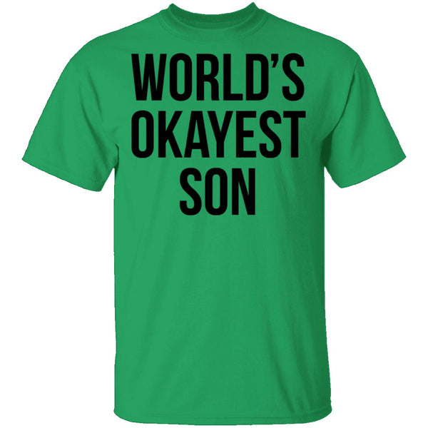 World's Okayest Son T-Shirt CustomCat