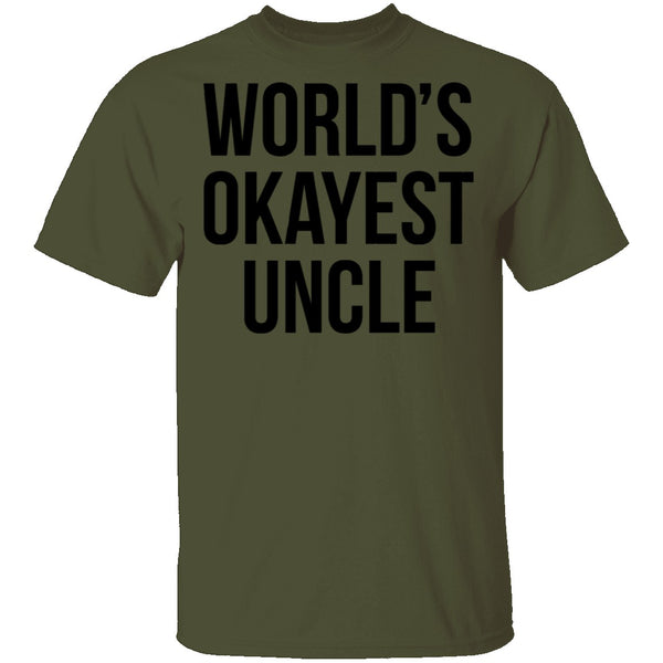World's Okayest Uncle T-Shirt CustomCat