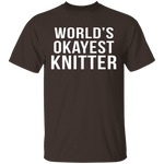 World's Okayest Knitter T-Shirt CustomCat