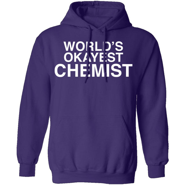 Worlds Okayest Chemist T-Shirt CustomCat