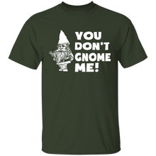 You Don't Gnome Me T-Shirt