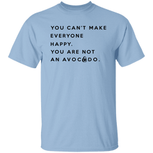 You are not an Avocado T-Shirt