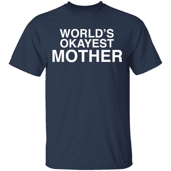 okayestMOTHER T-Shirt CustomCat