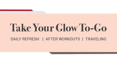 Take Your Glow To-Go