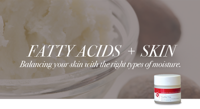 Fatty Acids and Your Skin