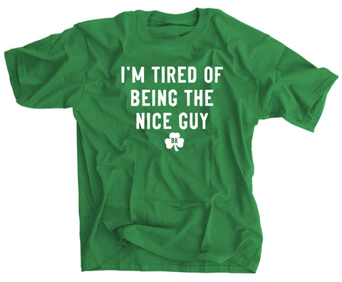 "Brian Kelly ""I'm Tired of Being the Nice Guy"" t-shirt"