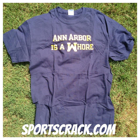 Ann Arbor is a Whore T-Shirt