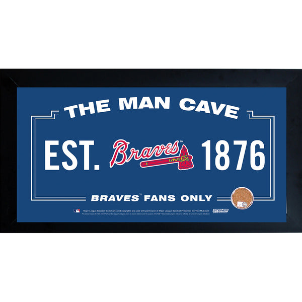 Atlanta Braves Man Cave Framed 10x20 Sign w/ Authentic Game-Used Dirt (MLB Auth)