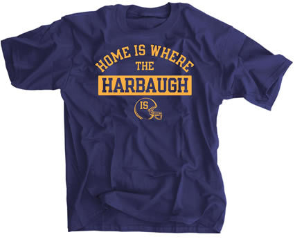 HOME IS WHERE THE HARBAUGH IS Michigan Football Shirt -  - SPORTSCRACK
