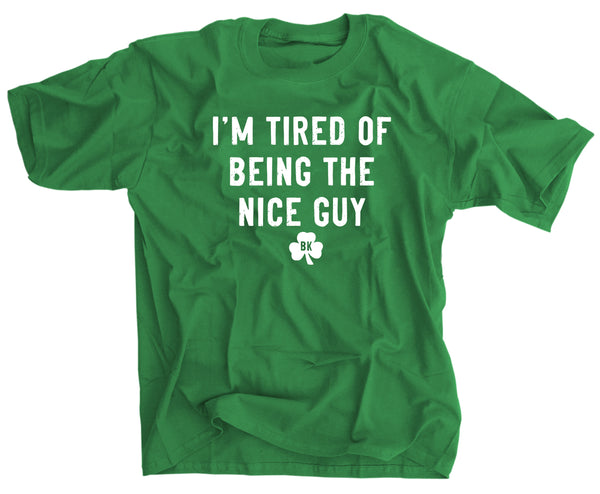 "Brian Kelly ""I'm Tired of Being the Nice Guy"" Shirt"