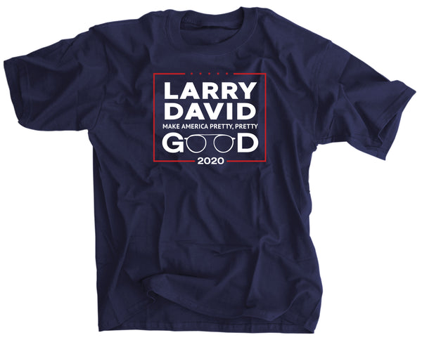Larry David Make America Pretty, Pretty Good 2020 Election Shirt