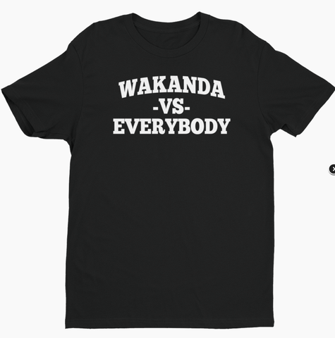 Wakanda VS Everybody Fan Made Black Panther Men's T-Shirt