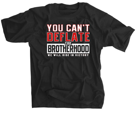 You Can't Deflate The Brotherhood Shirt