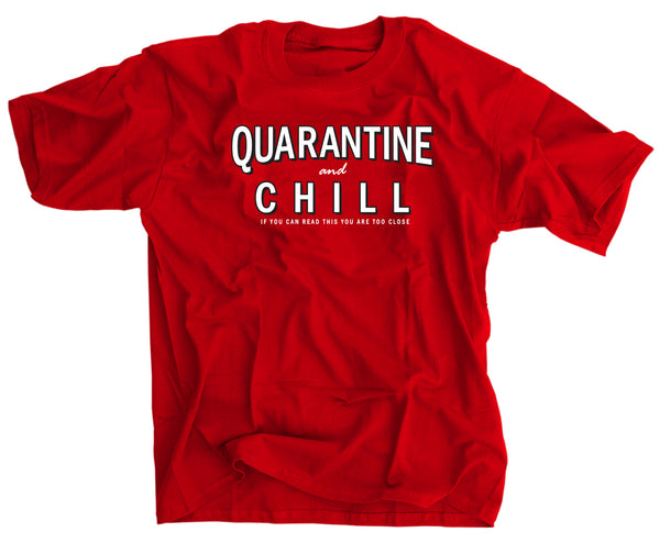 Quarantine and Chill If you can read this you are too close shirt coronavirus covid-19