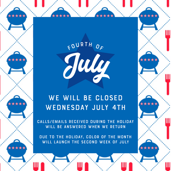 We will be closed Wednesday July 4th