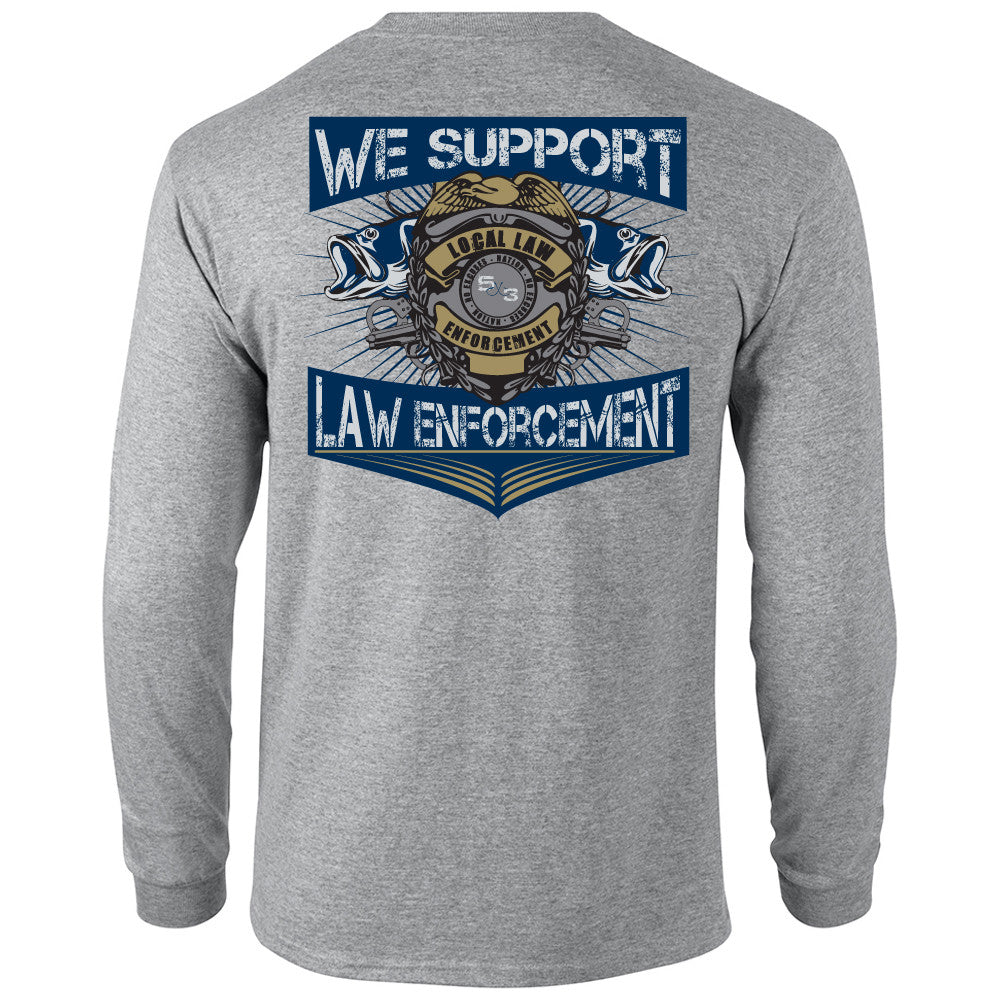 5X3 Long Sleeve Law Enforcement shirt. PREORDER