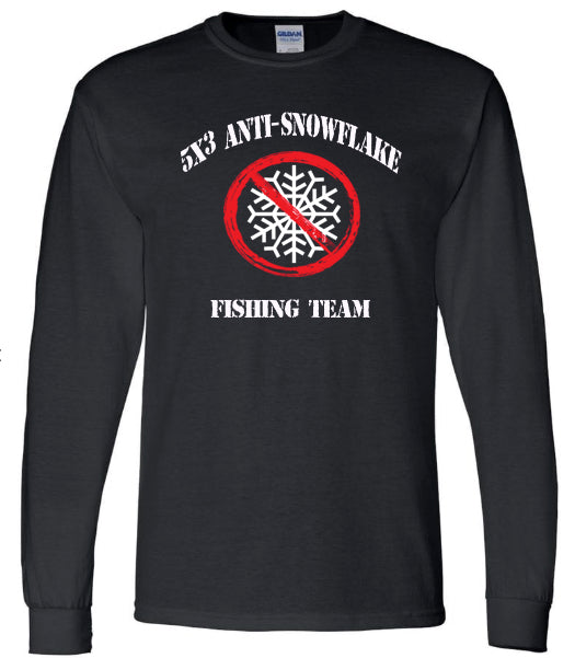 Anti Snowflake Fishing Team! Short and Long Sleeve